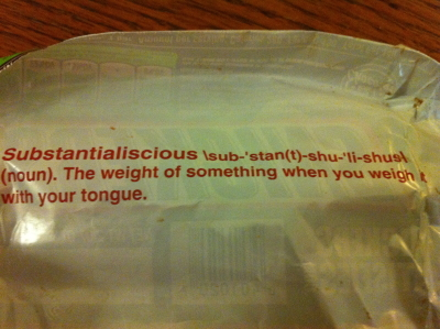 A Snickers bar wrapper purportedly telling us the definition of 'substantialiscious'.