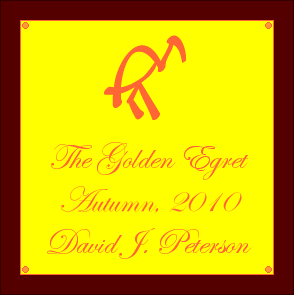 The Golden Egret Award: Autumn, 2010: David J. Peterson